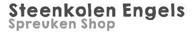 Steenkolen Engels Spreuken Shop
